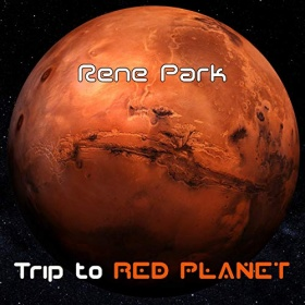 RENE PARK - TRIP TO RED PLANET